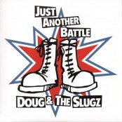 Doug & The Slugz - Just Another Battle 7""