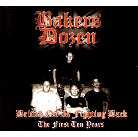 Bakers Dozen - British Oi! Is Fighting Back The First Ten Years CD