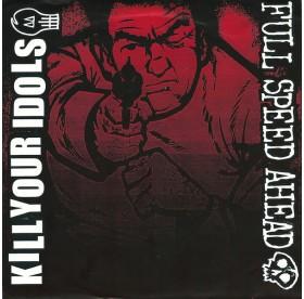 """Kill Your Idols / Full Speed Ahead - Split 7"""""""