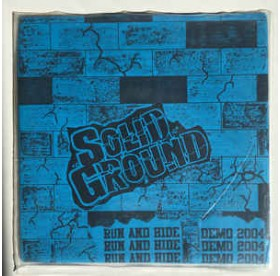 """Solid Ground - Run And Hide Demo 2004 7"""""""