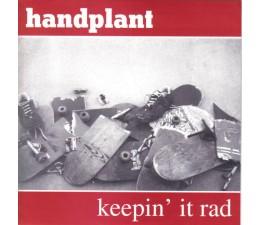"""Handplant - Keepin' It Rad 7"""""""