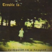 """Trouble Is... - Tempest In A Teapot 7"""""""