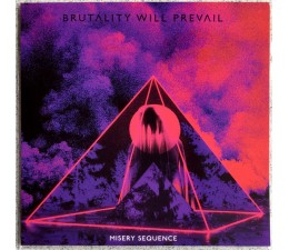 Brutality Will Prevail - Misery Sequence LP