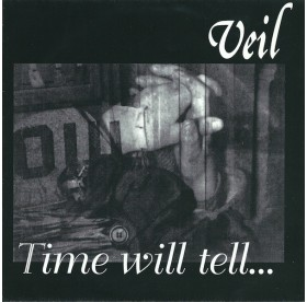 """Veil - Time Will Tell...7"""""""
