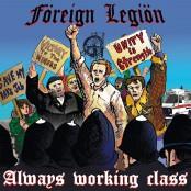 Foreign Legion - Always Working Class LP