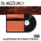 Subzero - Happiness Without Peace SPECIAL EDITION LP