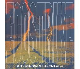 Ecostrike - A Truth We Still Believe LP