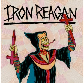 Iron Reagan - Crossover Ministry CD