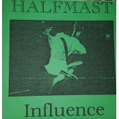 """Halfmast - Influence 7"""""""