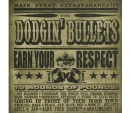 Dodgin Bullets - Earn Your Respect CD