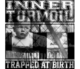 Inner Turmoil - Trapped At Birth
