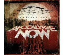 Apocalypse Now - Empires Fall CD