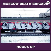 Moscow Death Brigade - Hoods Up LP