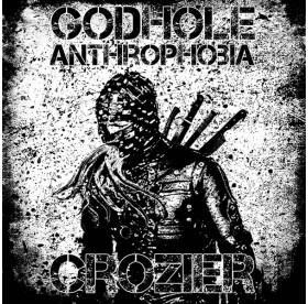 Godhole / Crozier - Anthrophobia 7""