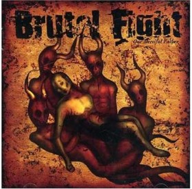 Brutal Fight - Our Merciful Father CD