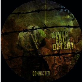 Never Face Defeat - Convicted PIC 7""